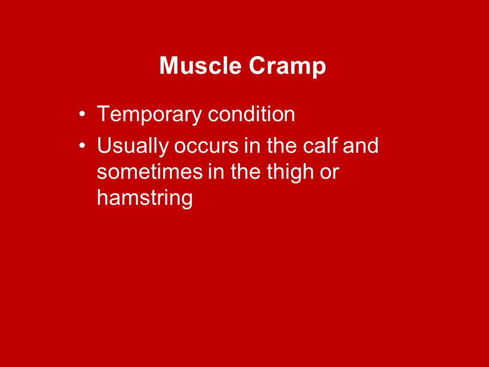 Muscle Cramp Temporary condition