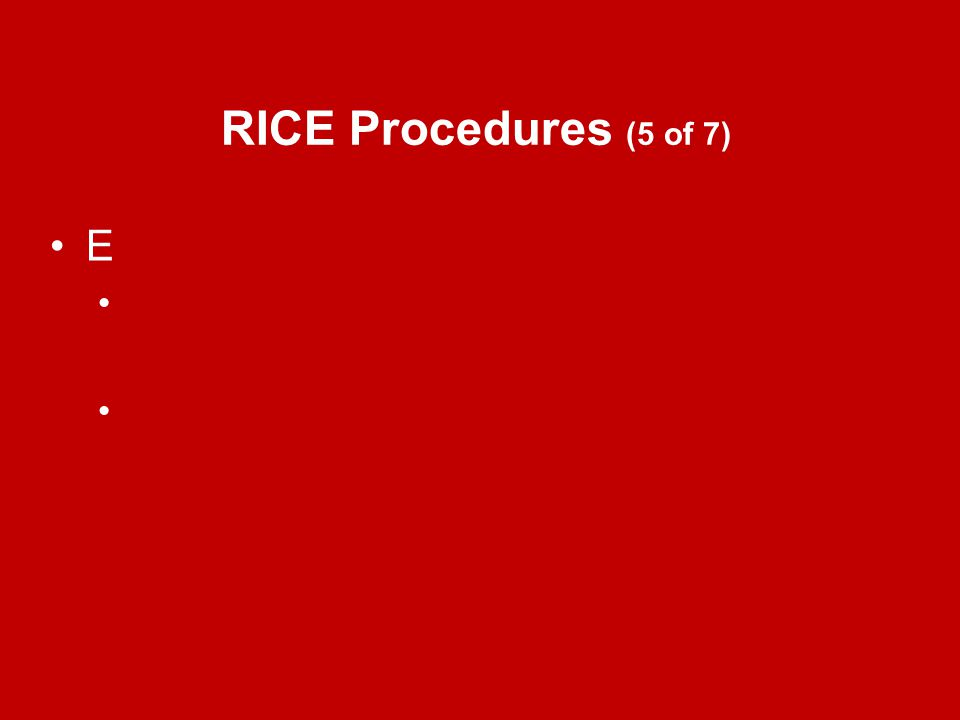 RICE Procedures (5 of 7) E