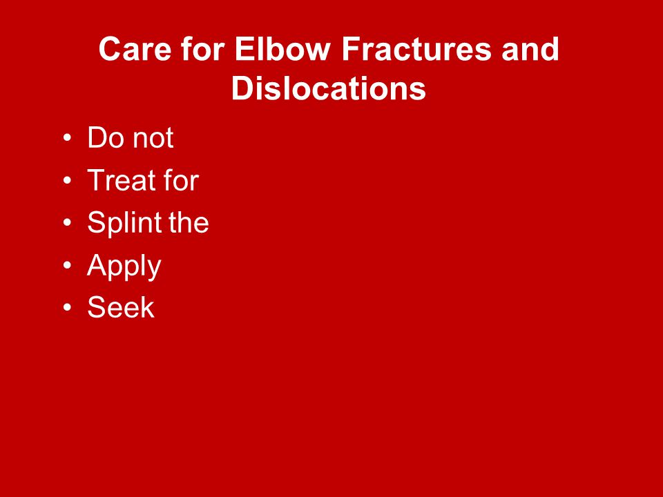Care for Elbow Fractures and Dislocations