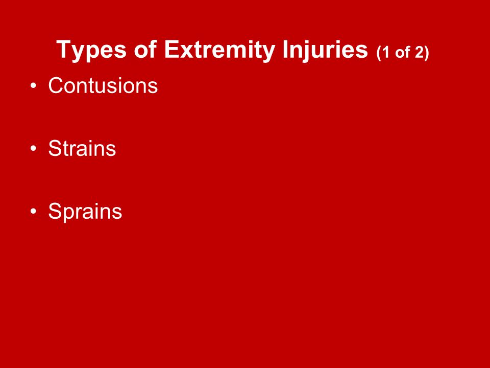 Types of Extremity Injuries (1 of 2)