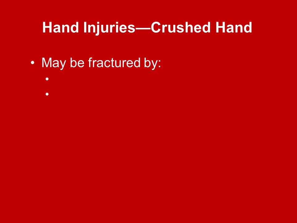 Hand Injuries—Crushed Hand