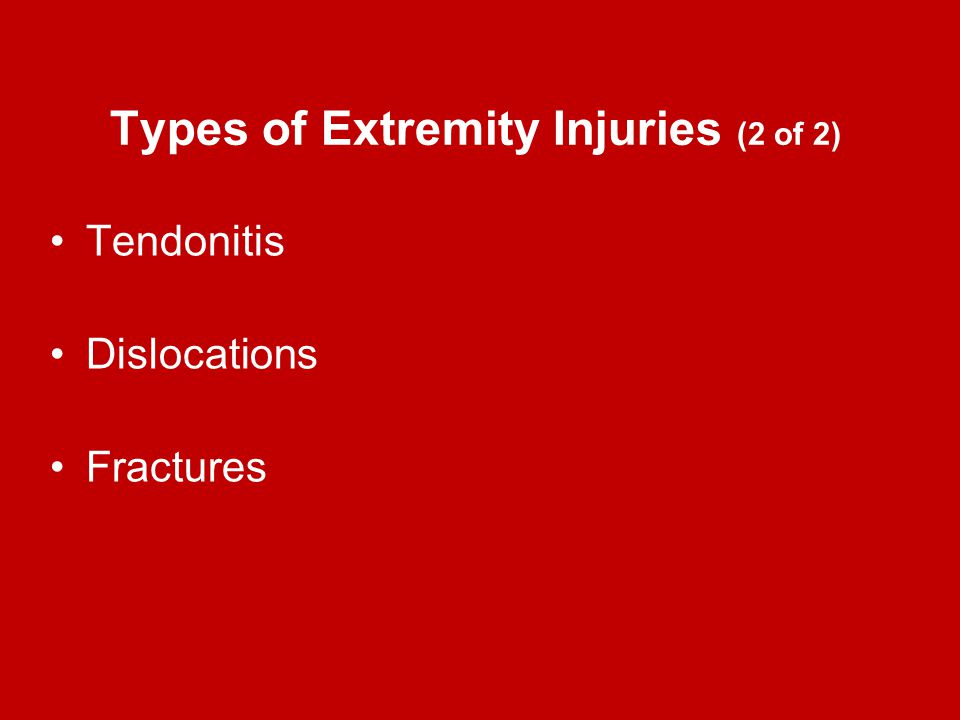 Types of Extremity Injuries (2 of 2)