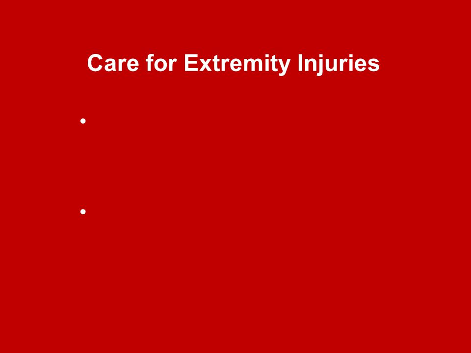 Care for Extremity Injuries