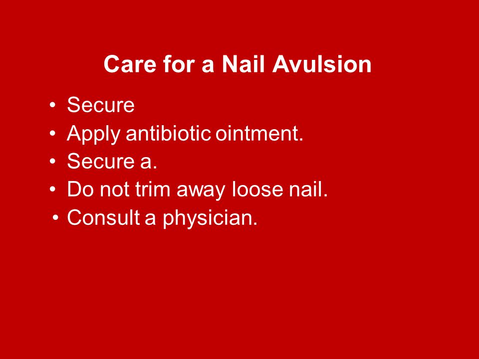 Care for a Nail Avulsion
