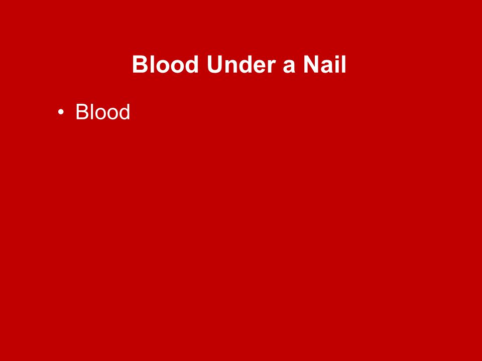 Blood Under a Nail Blood
