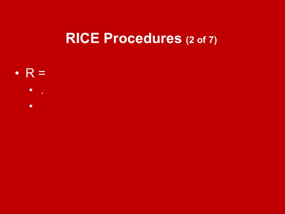 RICE Procedures (2 of 7) R = .