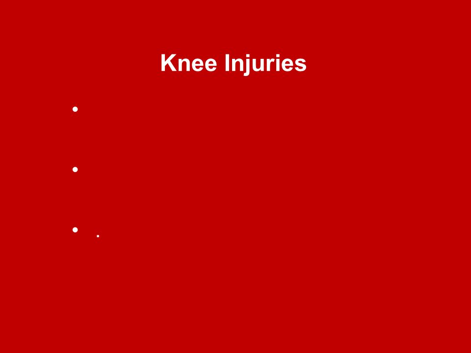 Knee Injuries .