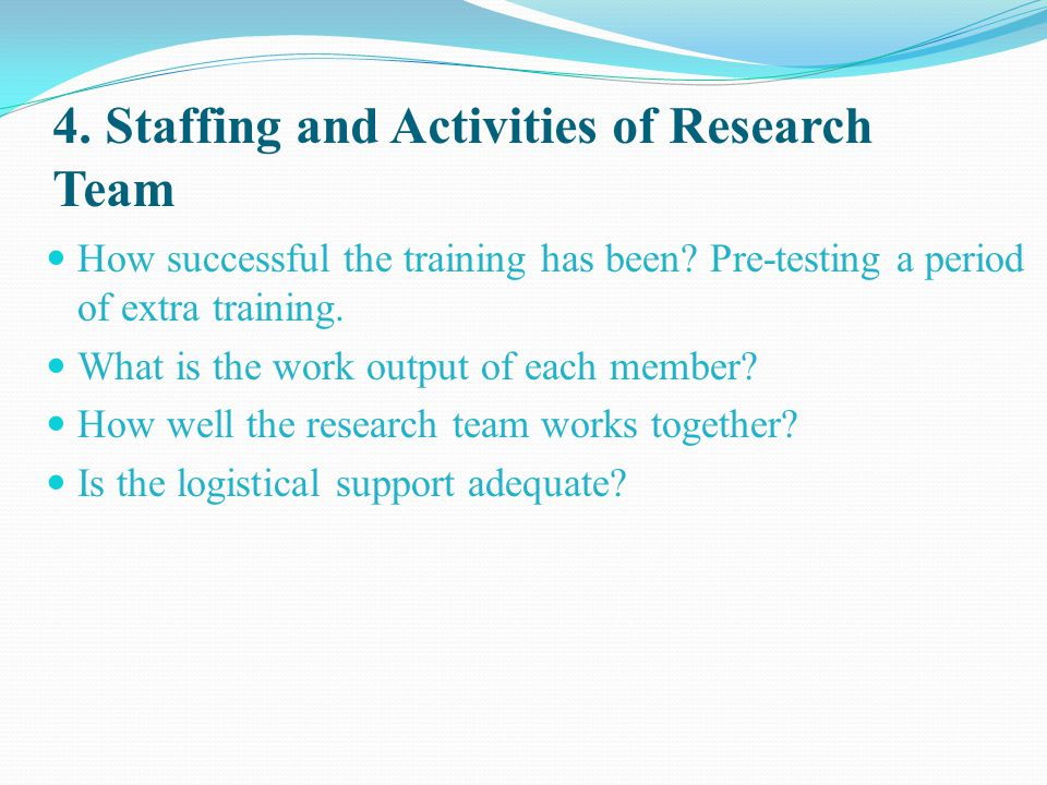 4. Staffing and Activities of Research Team