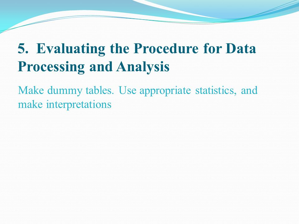 5. Evaluating the Procedure for Data Processing and Analysis