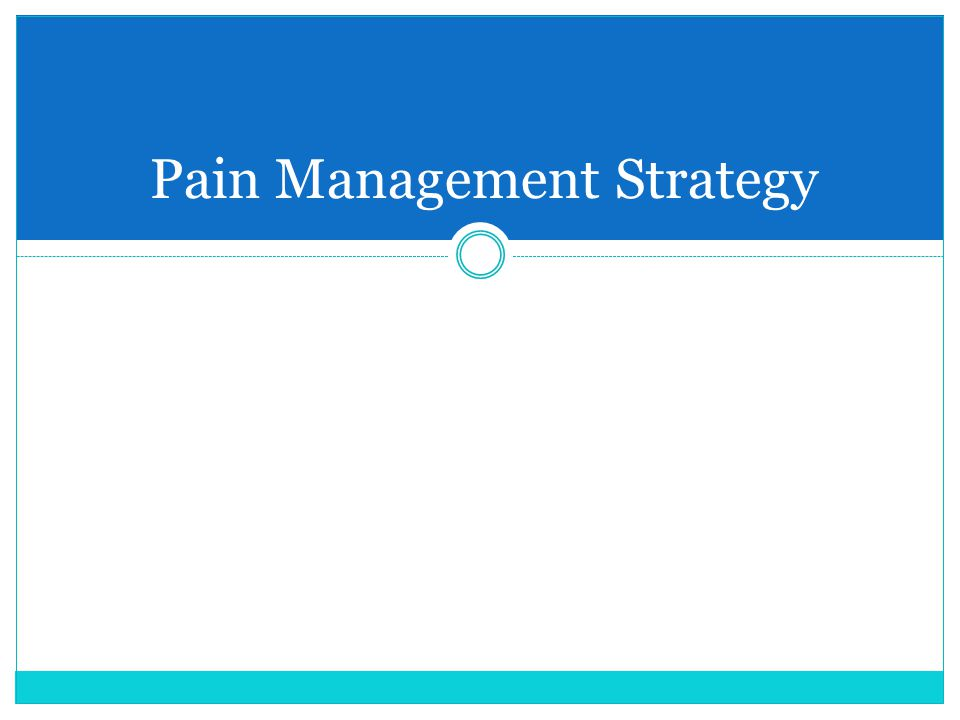 Pain Management Strategy
