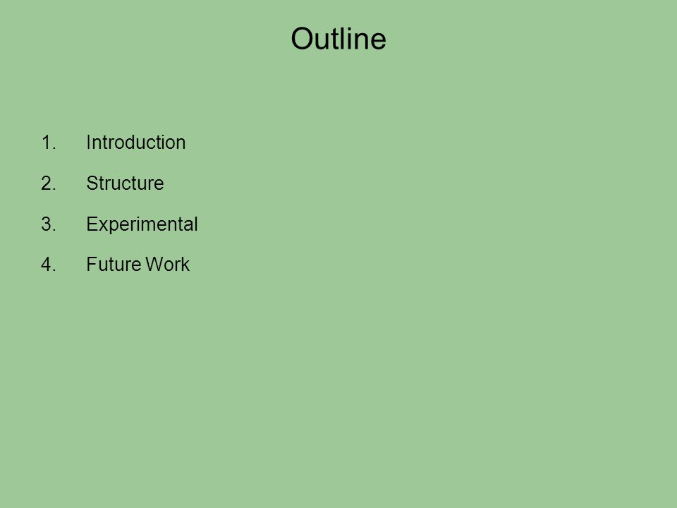 Outline Introduction Structure Experimental Future Work