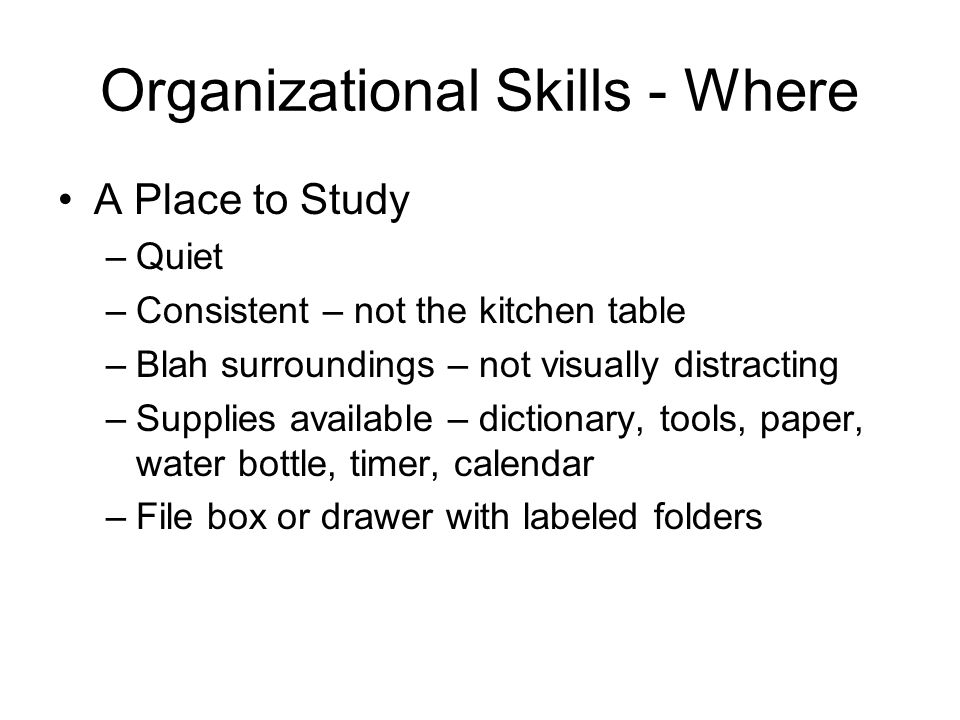 Organizational Skills - Where