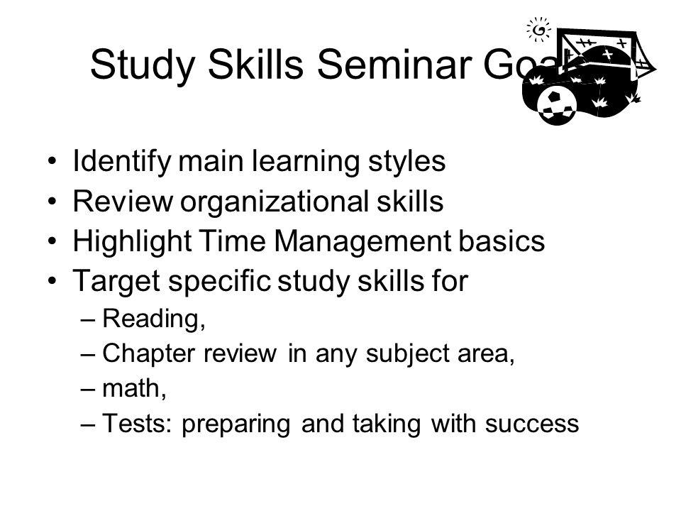 Study Skills Seminar Goals