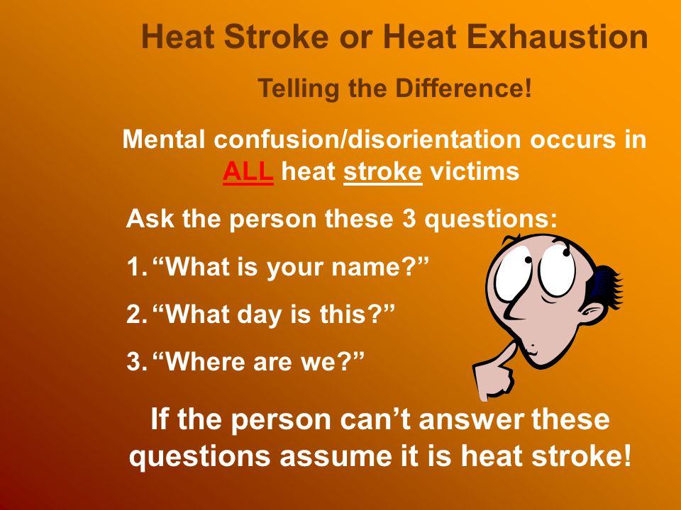Heat Stroke or Heat Exhaustion
