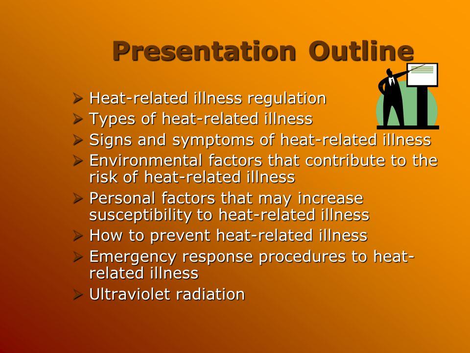 Presentation Outline Heat-related illness regulation