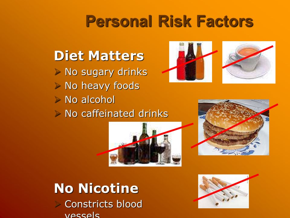 Personal Risk Factors Diet Matters No Nicotine No sugary drinks