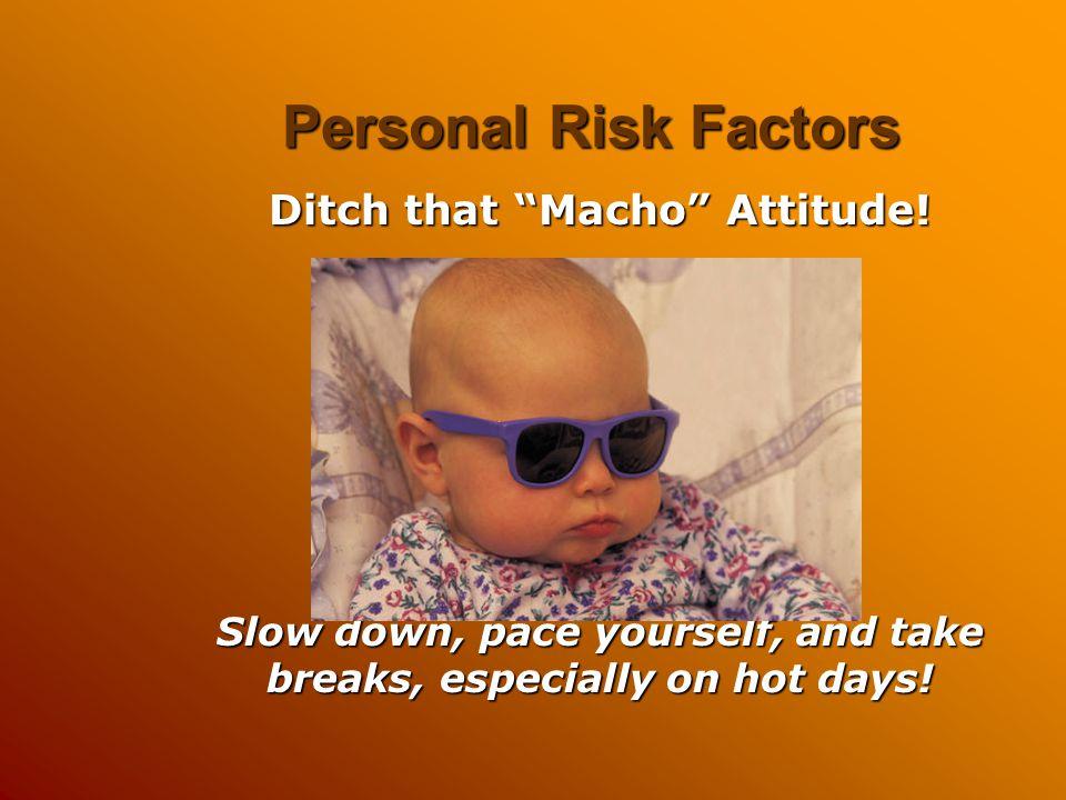 Personal Risk Factors Ditch that Macho Attitude!