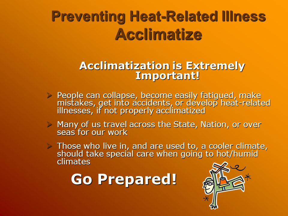 Preventing Heat-Related Illness Acclimatize