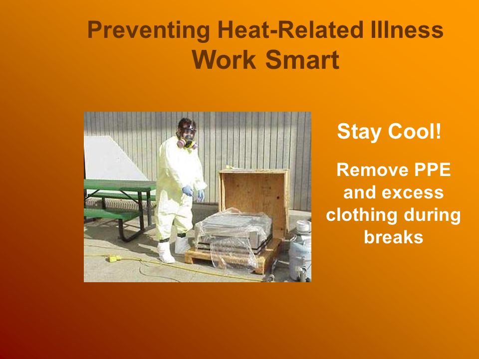 Work Smart Preventing Heat-Related Illness Stay Cool!