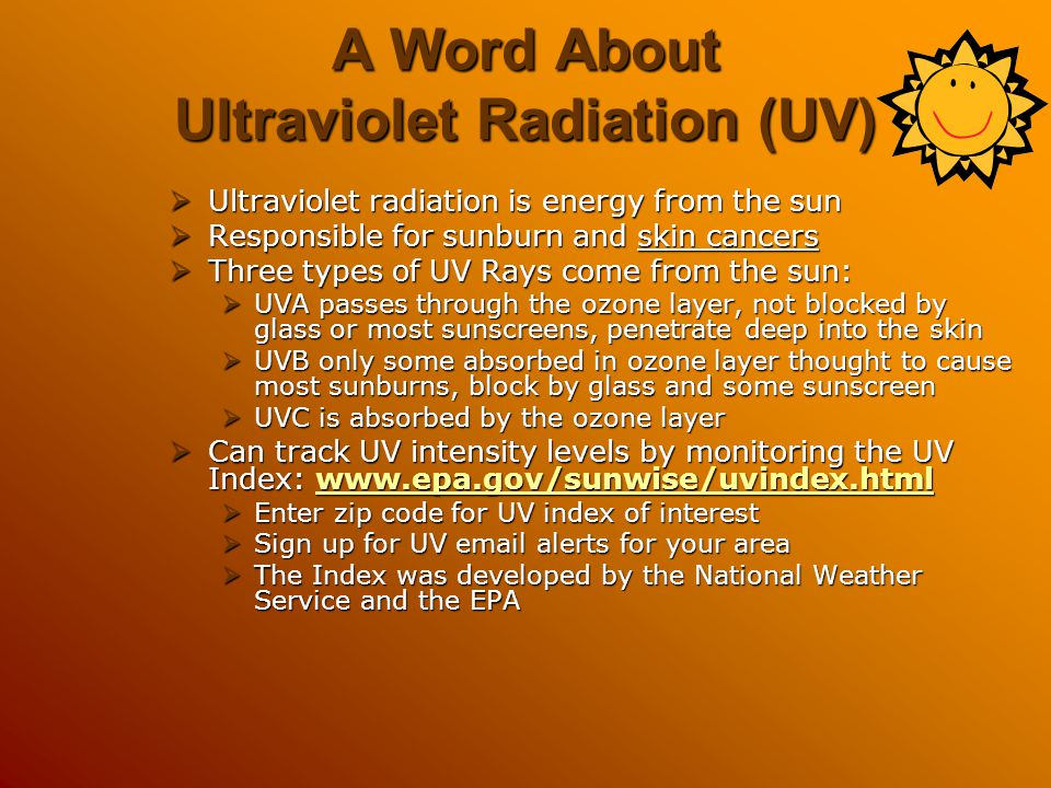 A Word About Ultraviolet Radiation (UV)