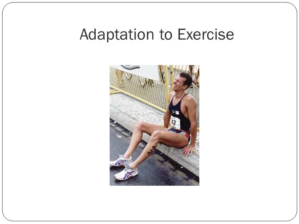 Adaptation to Exercise