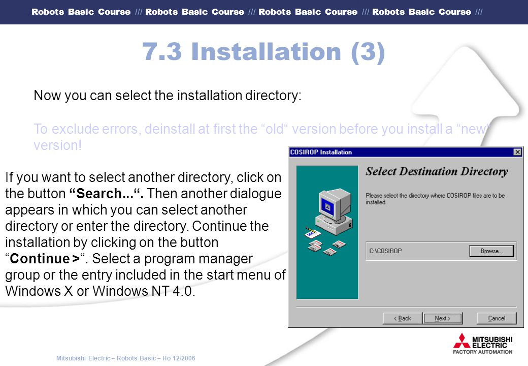 7.3 Installation (3) Now you can select the installation directory: