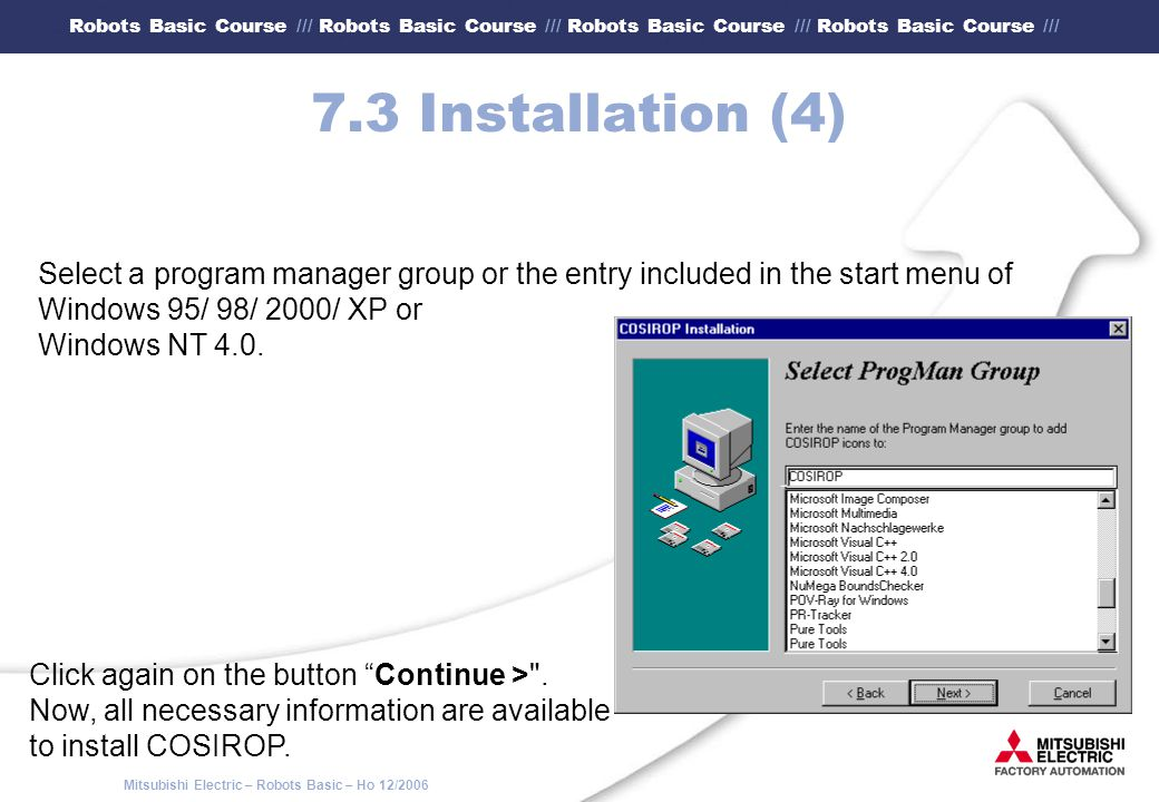 7.3 Installation (4) Select a program manager group or the entry included in the start menu of. Windows 95/ 98/ 2000/ XP or.