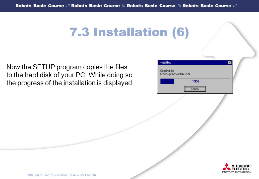 7.3 Installation (6) Now the SETUP program copies the files