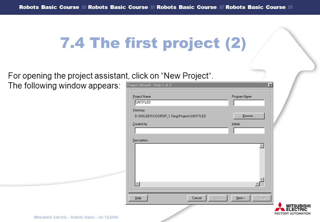 7.4 The first project (2) For opening the project assistant, click on New Project .