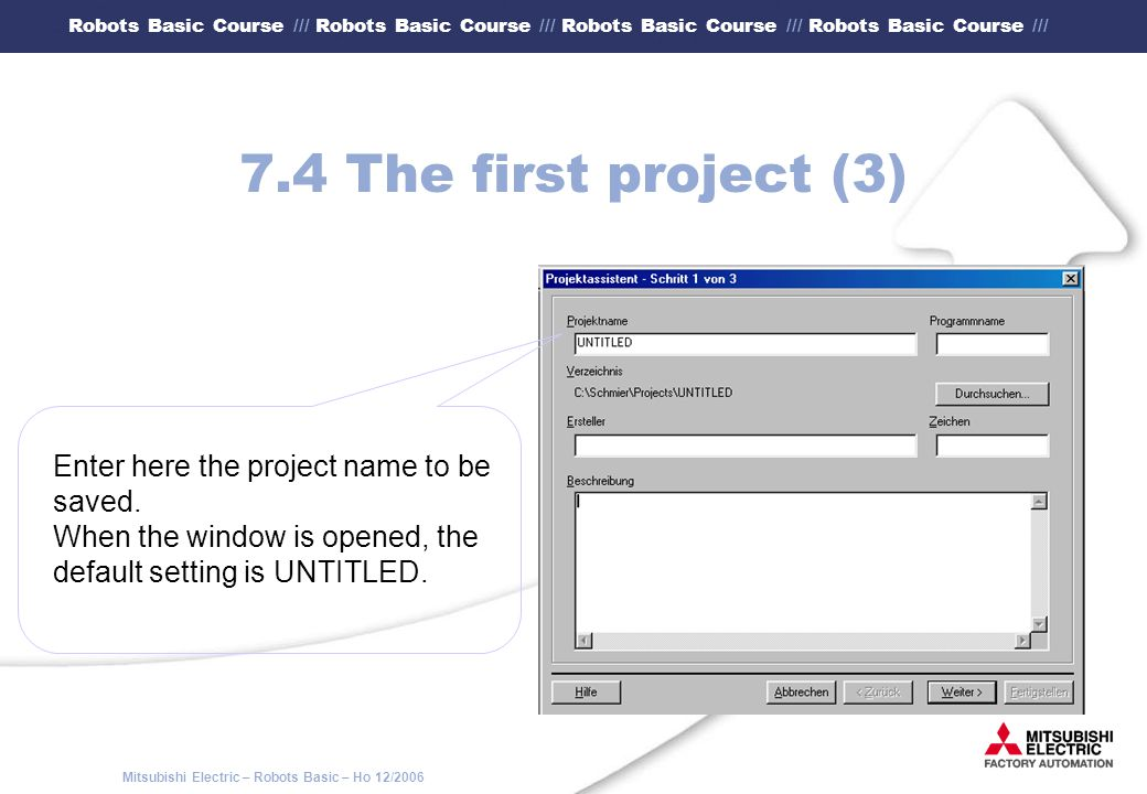 7.4 The first project (3) Enter here the project name to be saved.
