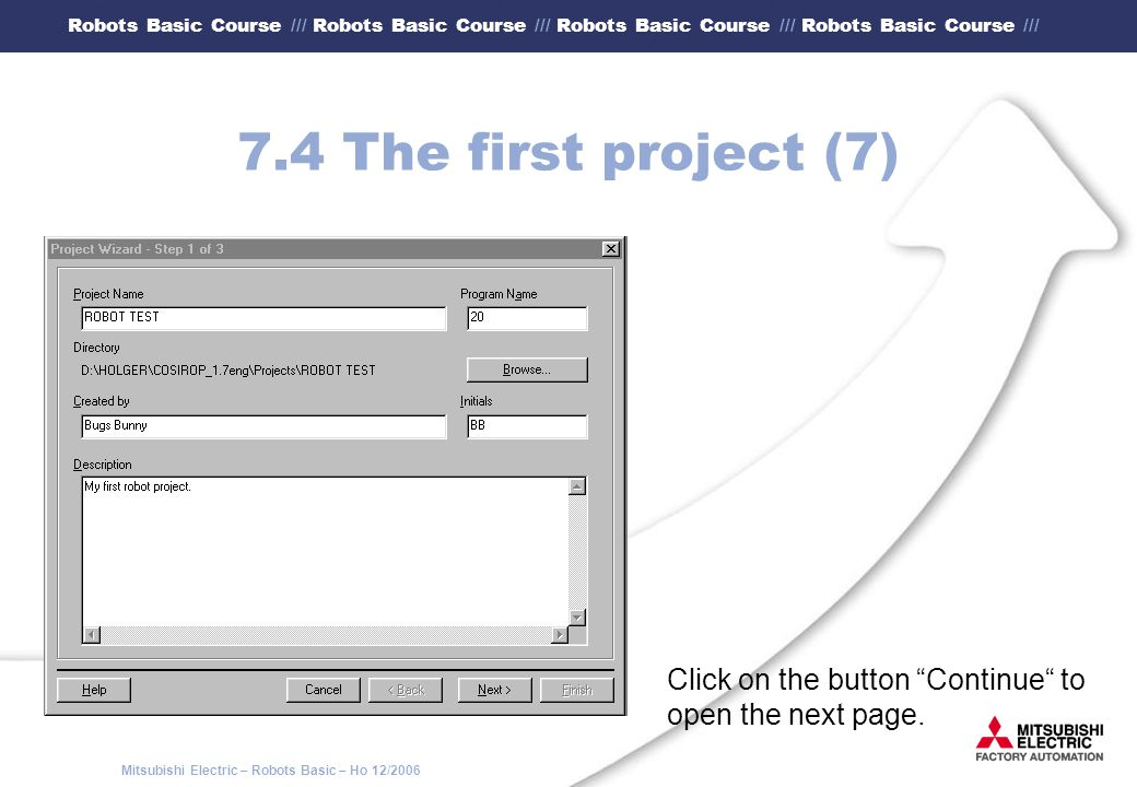 7.4 The first project (7) Click on the button Continue to