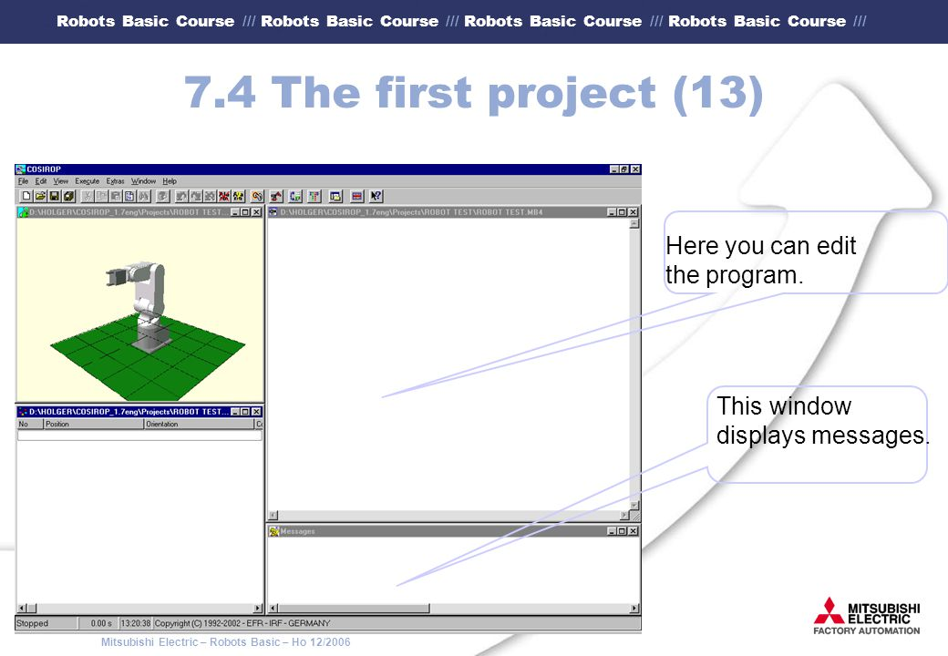 7.4 The first project (13) Here you can edit the program. This window