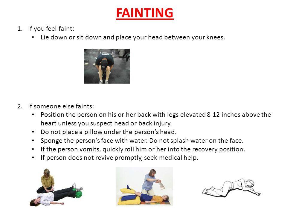 FAINTING If you feel faint: