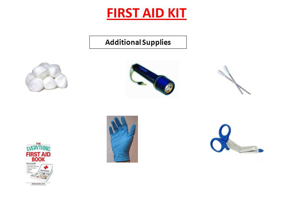 FIRST AID KIT Additional Supplies