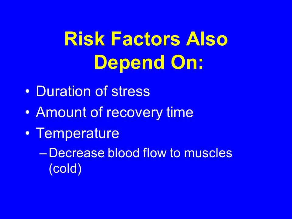 Risk Factors Also Depend On: