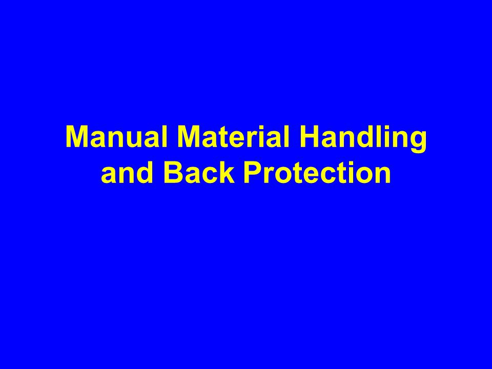 Manual Material Handling and Back Protection