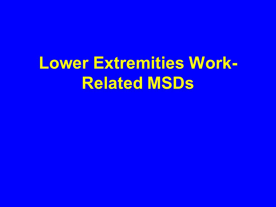Lower Extremities Work-Related MSDs