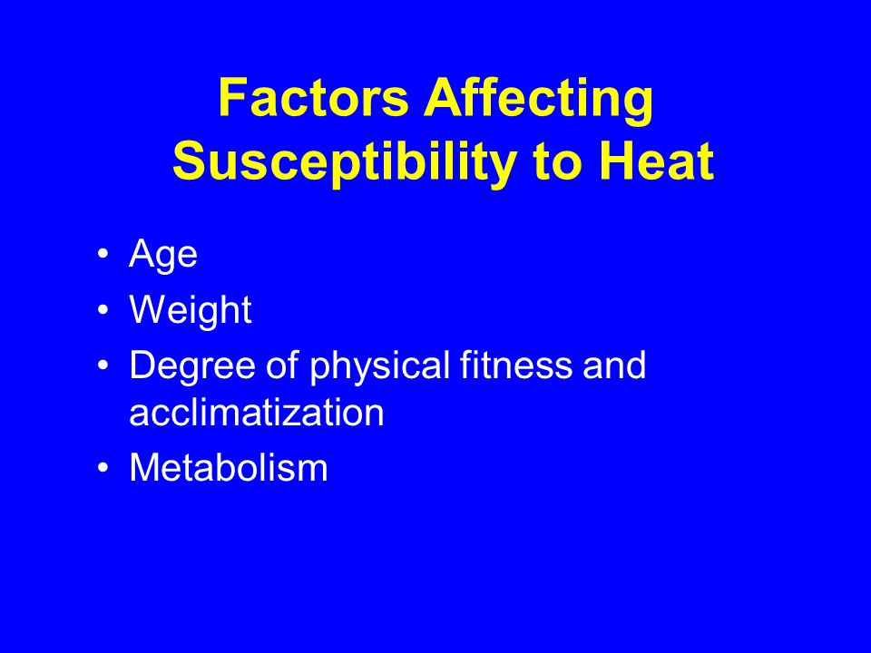Factors Affecting Susceptibility to Heat