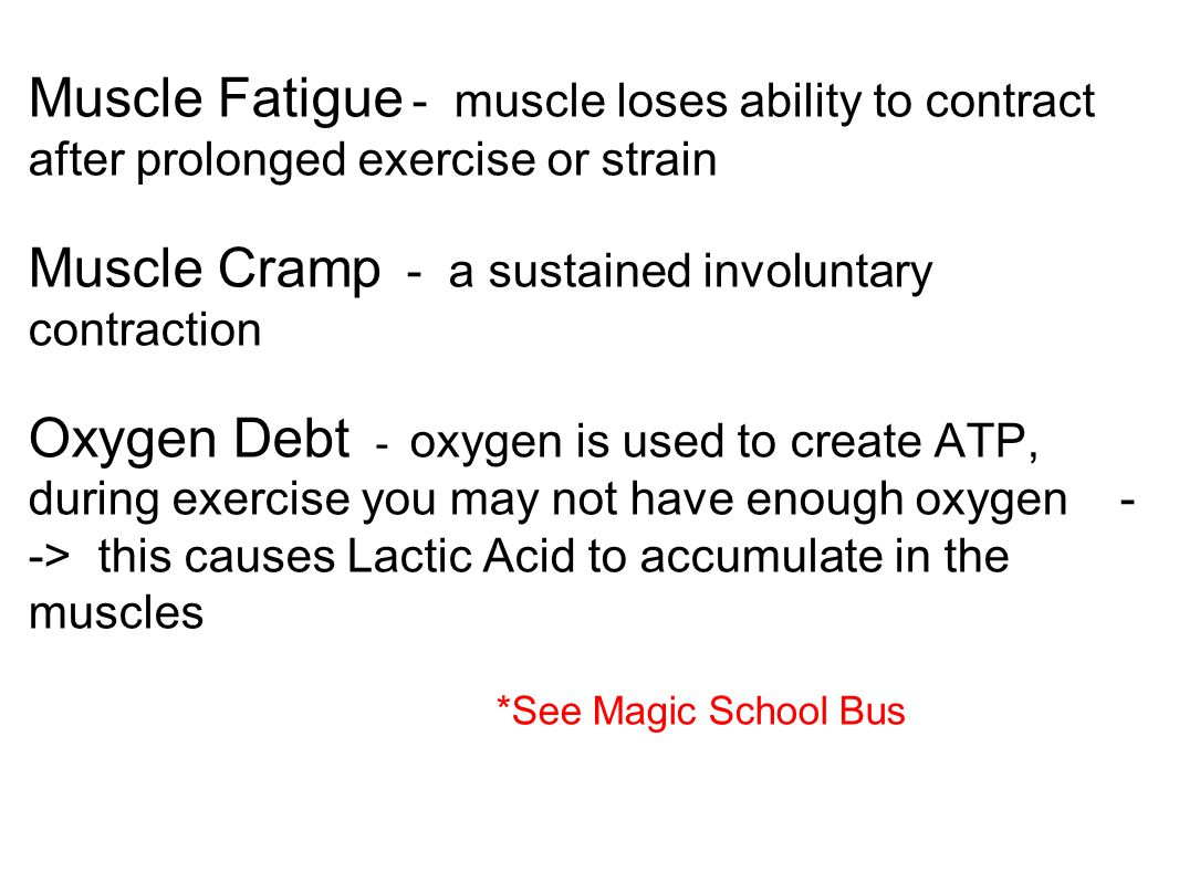 Muscle Cramp - a sustained involuntary contraction