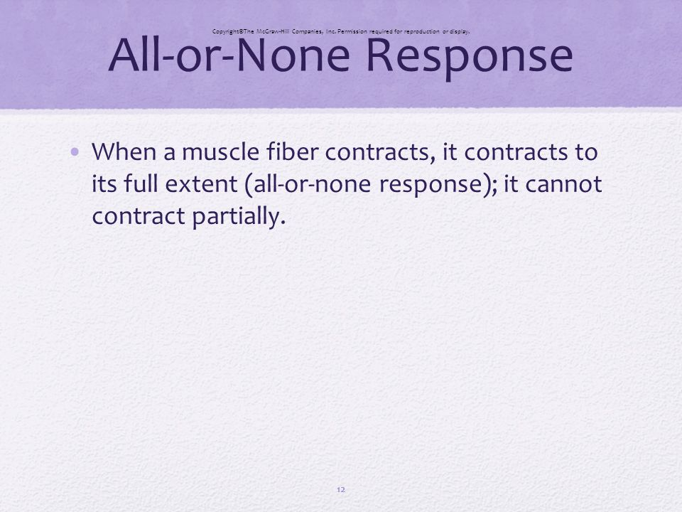 All-or-None Response CopyrightThe McGraw-Hill Companies, Inc. Permission required for reproduction or display.
