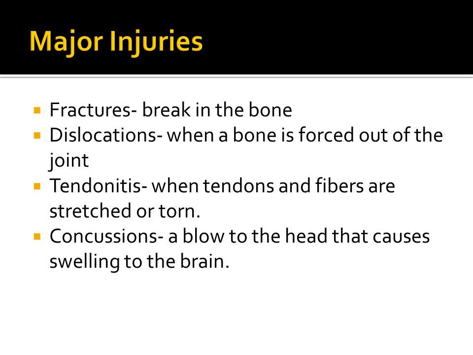 Major Injuries Fractures- break in the bone