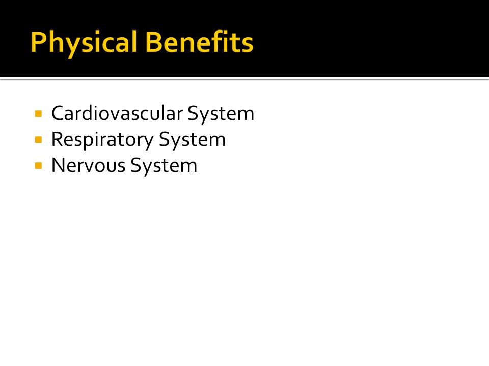Physical Benefits Cardiovascular System Respiratory System