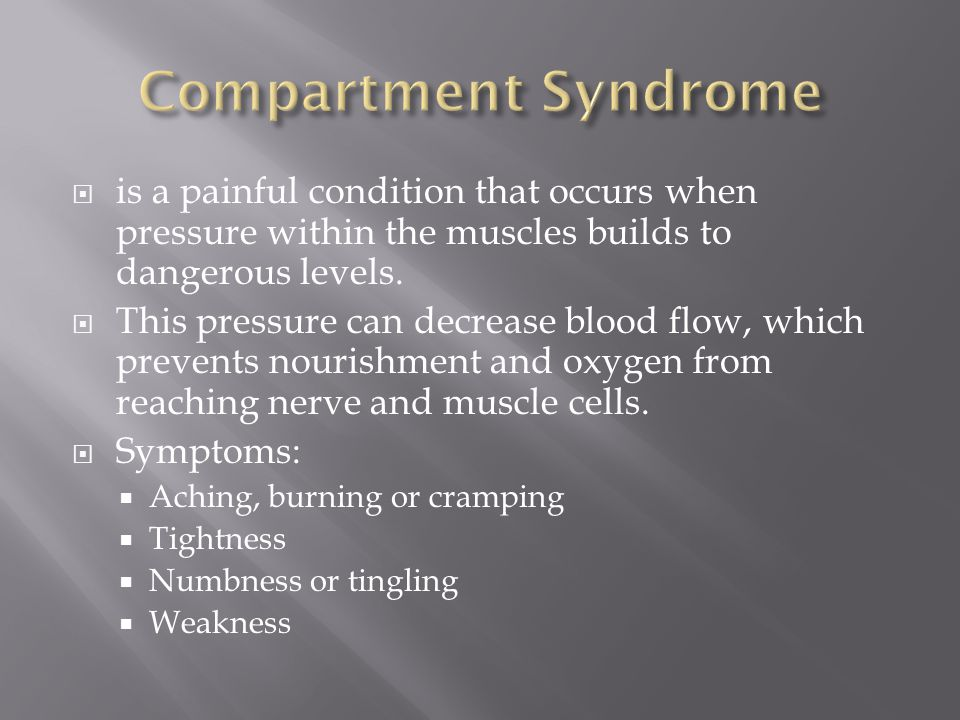 Compartment Syndrome is a painful condition that occurs when pressure within the muscles builds to dangerous levels.