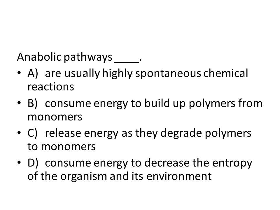 Anabolic pathways ____.