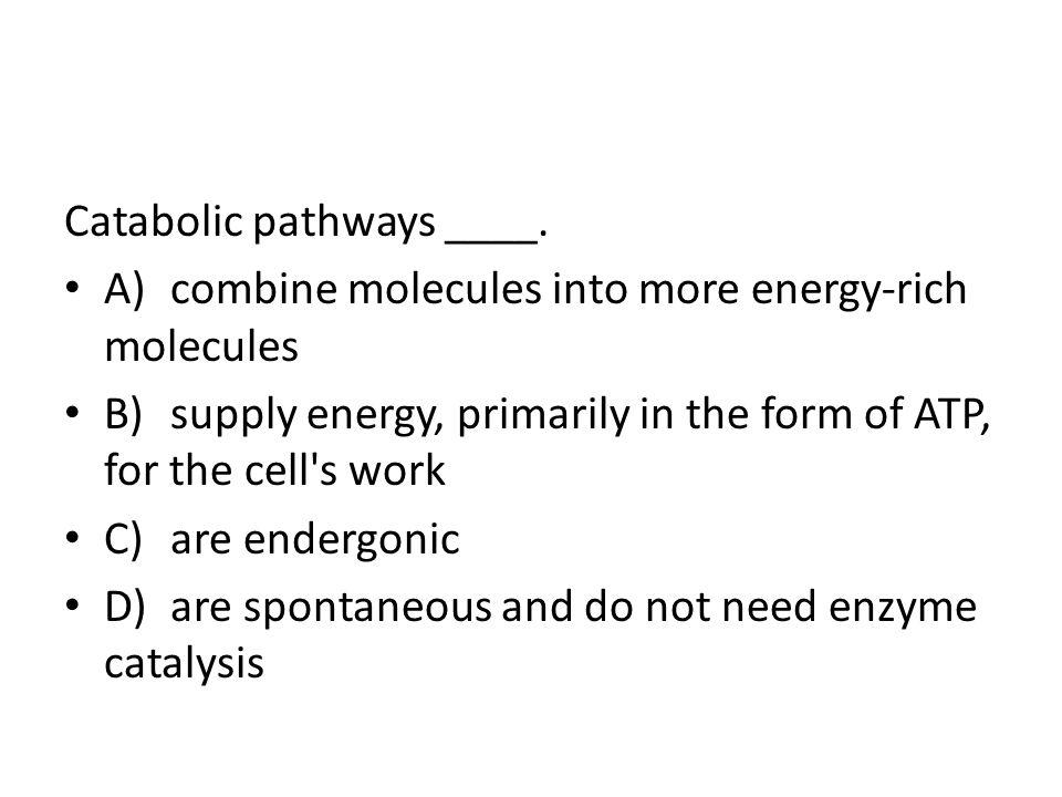 Catabolic pathways ____.