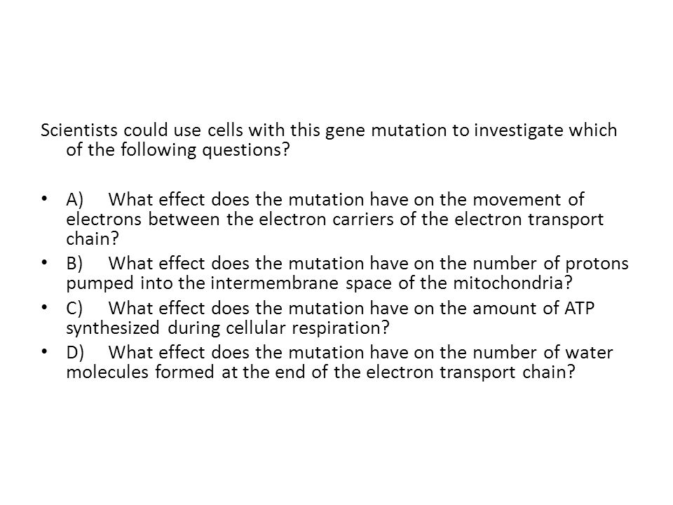 Scientists could use cells with this gene mutation to investigate which of the following questions