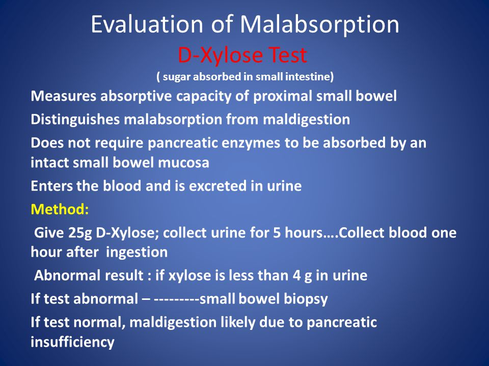 Evaluation of Malabsorption D-Xylose Test ( sugar absorbed in small intestine)