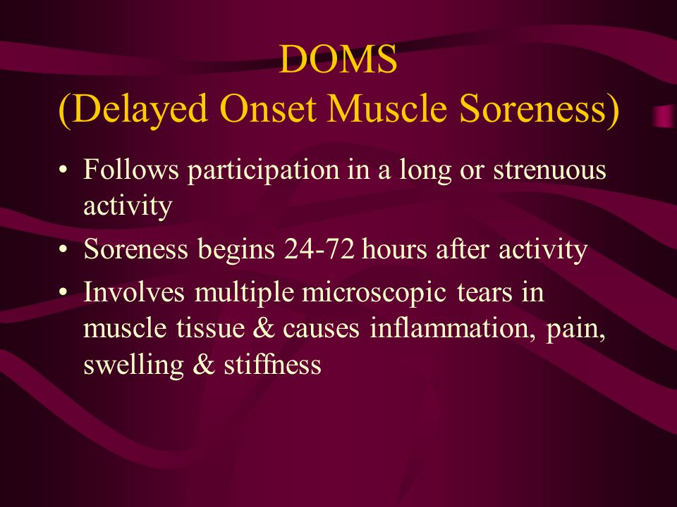 DOMS (Delayed Onset Muscle Soreness)