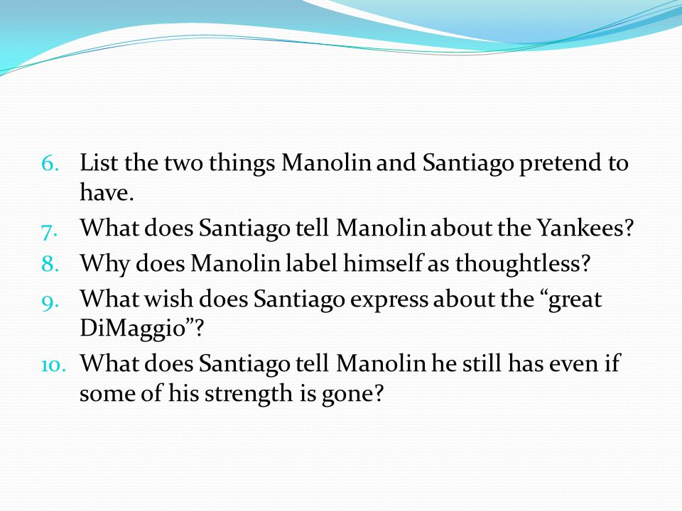 List the two things Manolin and Santiago pretend to have.