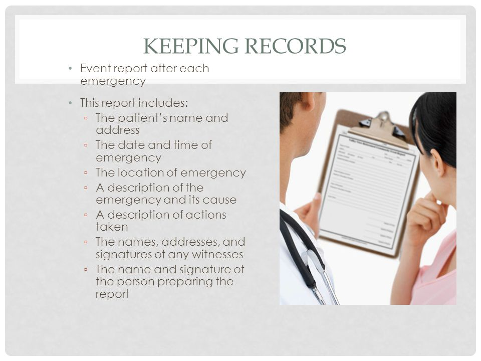 Keeping Records Event report after each emergency